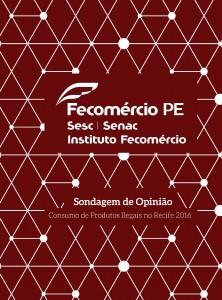 1 - Sondagem de Opinião - Consumo de Produtos Ilegais no Recife 2016-ilovepdf-compressed-ilovepdf-compressed (1)