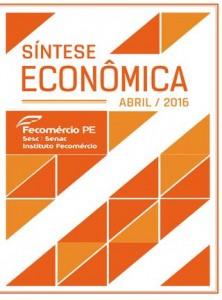 Fecomercio-PE - Sintese Economica - Abr 2016