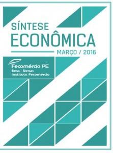 Fecomercio-PE - Sintese Economica - Mar 2016